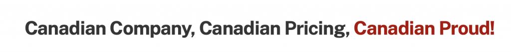 text reading Canadian Company, Canadian Pricing, Canadian Proud